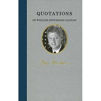 Quotations of William Jefferson Clinton by Bill Clinton - 97815570906