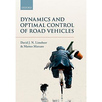 Dynamics and Optimal Control of Road Vehicles by Limebeer D J N