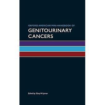 Oxford American mini Podręcznik nowotworów układu moczowo-płciowego przez Gary H. Lym