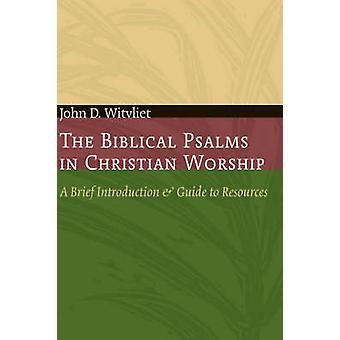 Bibliska psalmer i kristen dyrkan En kort introduktion och guide till resurser av John D Witvliet