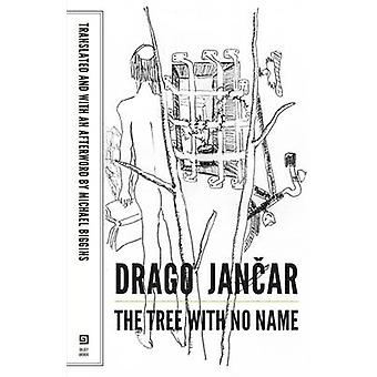 The Tree with No Name by Drago Jancar