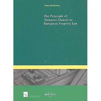 The Principle of Numerus Clausus in European Property Law by Bram Akkermans