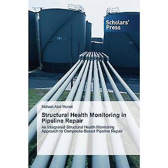 Monitoraggio strutturale della salute nella riparazione delle tubazioni di Abd Murad Mahadi
