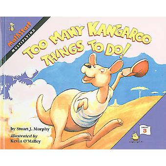 Too Many Kangaroo Things to Do! by Stuart J Murphy - Kevin O'Malley -