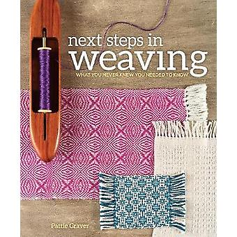 Next Steps in Weaving - What You Never Knew You Needed to Know by Patt