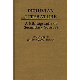 Peruvian Literature A Bibliography of Secondary Sources by Foster & David William