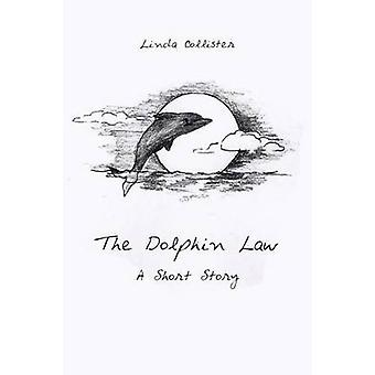 The Dolphin Law A Short Story by Collister & Linda