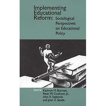 Implementing Educational Reform Sociological Perspectives on Educational Policy by Spade & Jean
