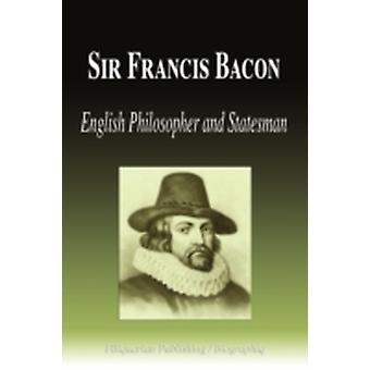 Sir Francis Bacon  English Philosopher and Statesman Biography by Biographiq