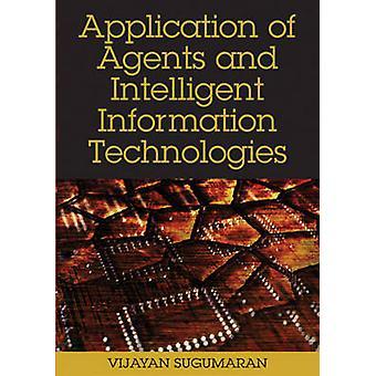 Application of Agents and Intelligent Information Technologies by Sugumaran & Vijayan
