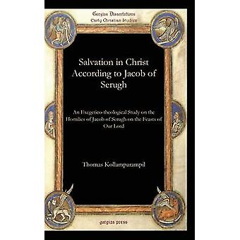 Salvation in Christ According to Jacob of Serugh by Kollamparampil & Thomas