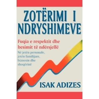 Mastering Change  Albanian edition by Adizes Ph.D. & Ichak