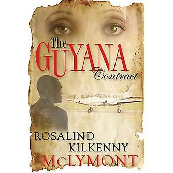 The Guyana Contract by Kilkenny McLymont & Rosalind