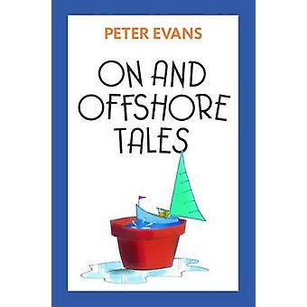 On and Offshore Tales by Evans & Peter