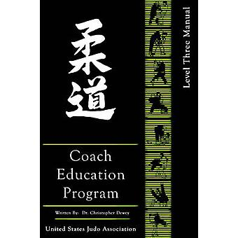 United States Judo Association Coach Education Program Level 3 by Dewey & Christopher