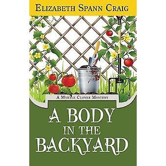 A Body in the Backyard by Craig & Elizabeth Spann