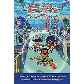 Ellis and The Hidden Cave by Rennie Murphy & Cerece