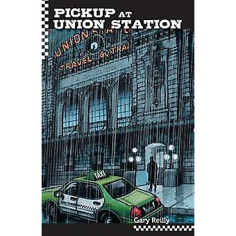 Pick Up At Union Station by Reilly & Gary