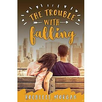 The Trouble with Falling by Morgan & Rochelle