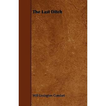 The Last Ditch by Comfort & Will Levington