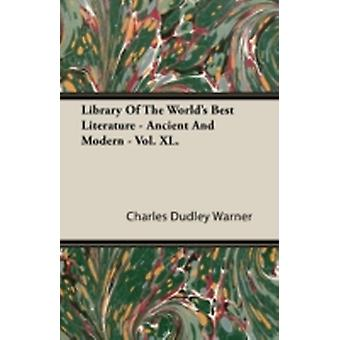 Library of the Worlds Best Literature  Ancient and Modern  Vol. XL. by Warner & Charles Dudley