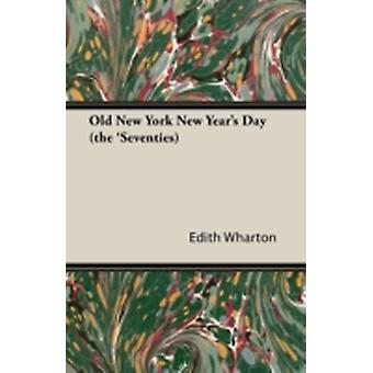 Old New York  New Years Day The Seventies by Wharton & Edith