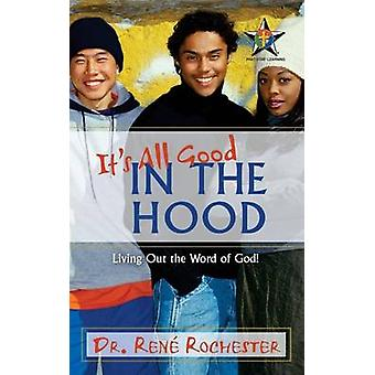 Its All Good In the Hood by Rochester & Dr. Ren