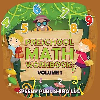 Preschool Math Workbook Volume 1 by Publishing LLC & Speedy