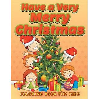 Have a Very Merry Christmas Christmas coloring book for children 3 by Masters & Neil