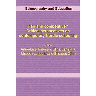 Fair and competitive Critical perspectives on contemporary Nordic schooling by Arnesen & AnneLise
