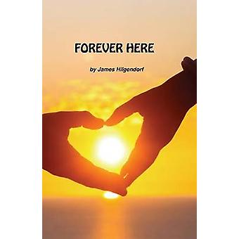 Forever Here by Hilgendorf & James