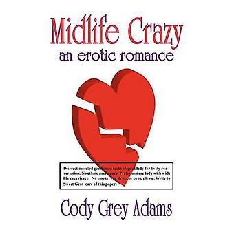 Midlife Crazy by Adams & Cody Gray