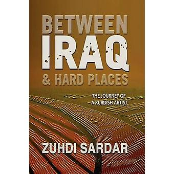 Between Iraq  Hard Places by Sardar & Zuhdi