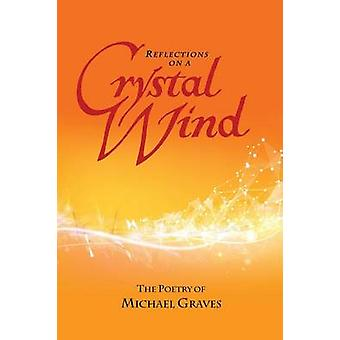 Reflections on a Crystal Wind by Graves & Michael