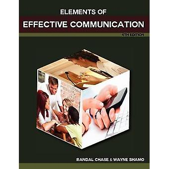 Elements of Effective Communication 4th Edition by Chase & Randal S.