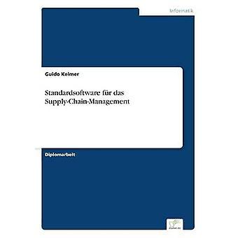 Standardsoftware fr das SupplyChainManagement by Keimer & Guido