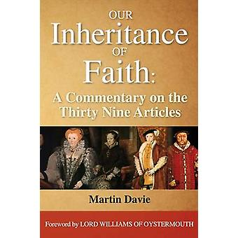 Our Inheritance of Faith A Commentary on the Thirty Nine Articles by Davie & Martin