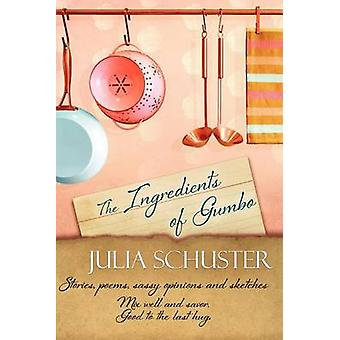 The Ingredients of Gumbo by Schuster & Julia