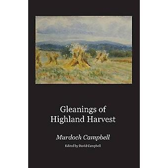 Gleanings of Highland Harvest by Campbell & Murdoch