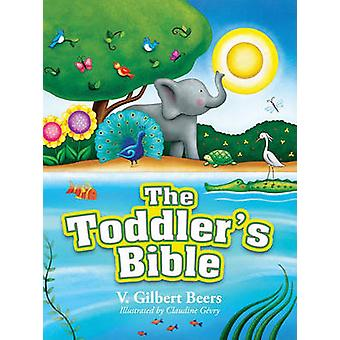 Toddler Bible by Beers & V. Gilbert