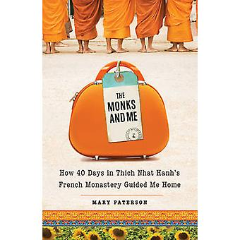 Monks and Me - How 40 Days in Thich Nhat Hanh's French Monastery Guide