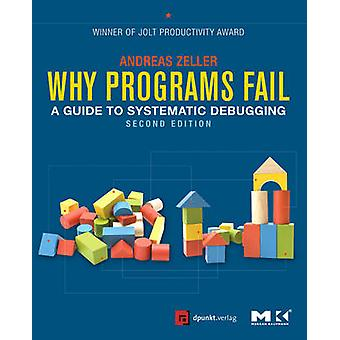 Why Programs Fail - A Guide to Systematic Debugging (2nd Revised editi