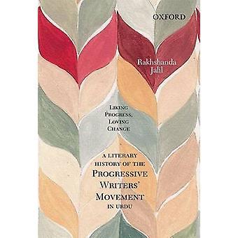 Liking Progress - Loving Change - A Literary History of the Progressiv