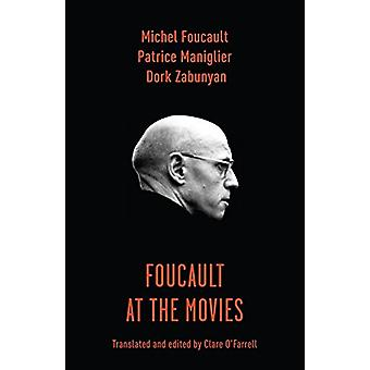 Foucault at the Movies by Patrice Maniglier - 9780231167062 Book