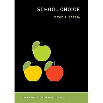 School Choice by David R. Garcia - 9780262535908 Book