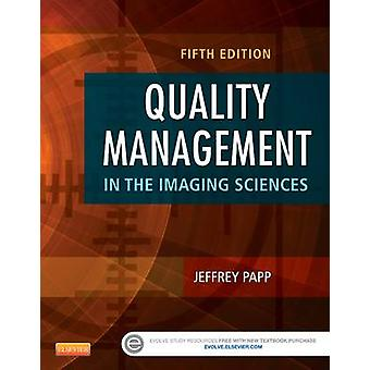 Quality Management in the Imaging Sciences by Jeffrey Papp - 97803232