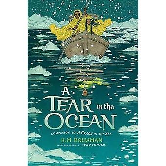 A Tear in the Ocean by H. M. Bouwman - 9780399545221 Book