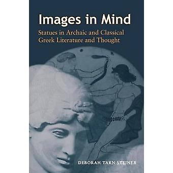 Images in Mind - Statues in Archaic and Classical Greek Literature and