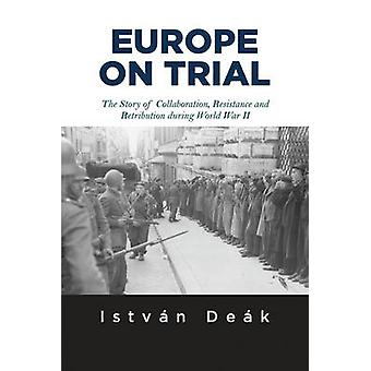 Europe on Trial - The Story of Collaboration - Resistance - and Retrib