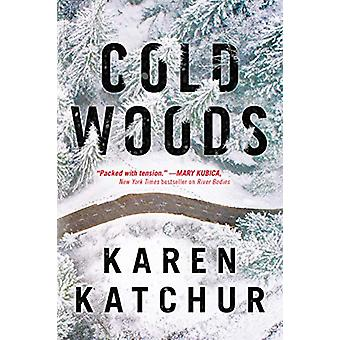 Cold Woods by Karen Katchur - 9781542093033 Book